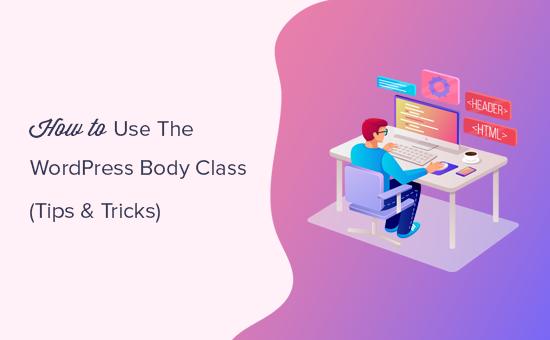 Using WordPress body class for theme development